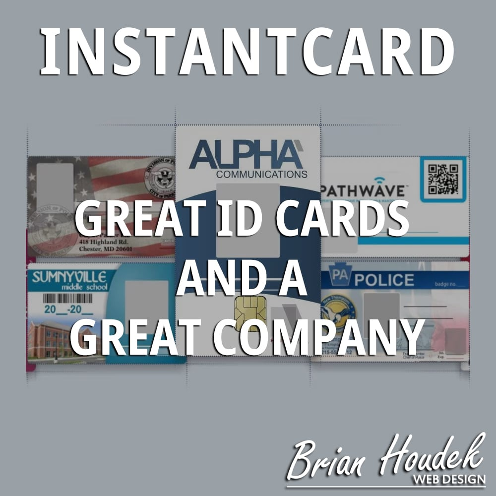 InstantCard - Great ID Cards and a Great Company
