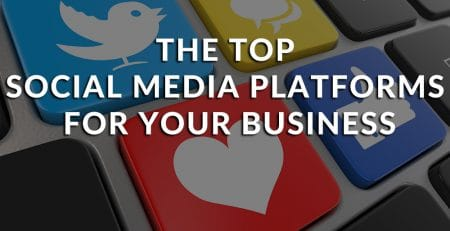 The Top Social Media Platforms For Your Business