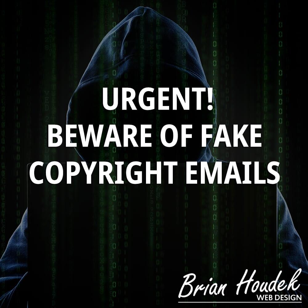 Urgent! Beware of Fake Copyright Emails